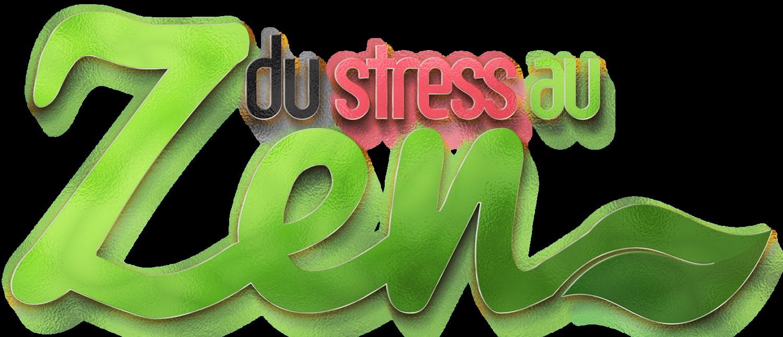 Du Stress au Zen